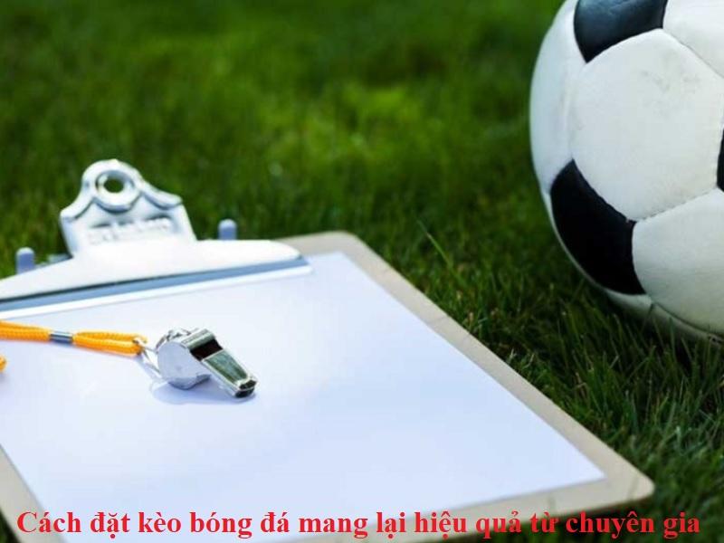 cach-dat-keo-bong-da-mang-lai-hieu-qua-tu-chuyen-gia